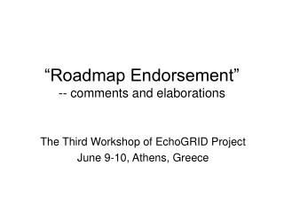 �Roadmap Endorsement� -- comments and elaborations