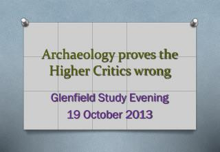 Archaeology proves the Higher Critics wrong
