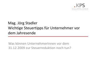 Mag. J rg Stadler Wichtige Steuertipps f r Unternehmer vor dem Jahresende