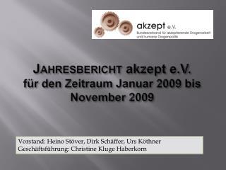 Jahresbericht akzept e.V. f r den Zeitraum Januar 2009 bis November 2009