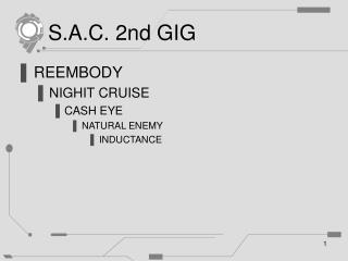 S.A.C. 2nd GIG