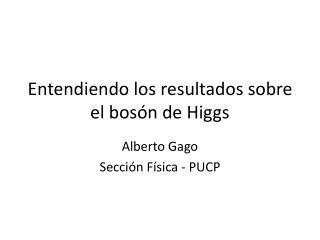 Entendiendo los resultados sobre el bosón de Higgs