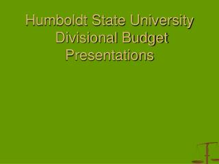 Humboldt State University  Divisional Budget Presentations