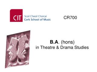B.A . (hons) in Theatre & Drama Studies