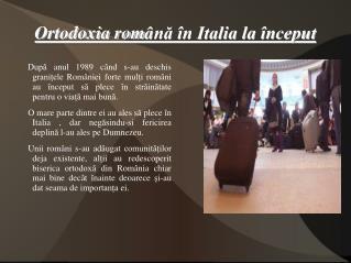 Ortodoxia rom â nă în Italia la început