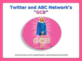 "Twitter and ABC Network ' s  "" GCB """