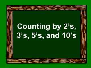 Counting by 2's, 3's, 5's, and 10's