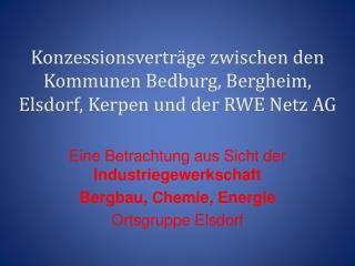 Konzessionsvertr ge zwischen den Kommunen Bedburg, Bergheim, Elsdorf, Kerpen und der RWE Netz AG