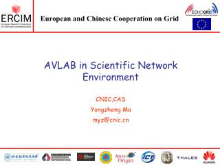 AVLAB in Scientific Network Environment CNIC,CAS Yongzheng Ma myz@cnic