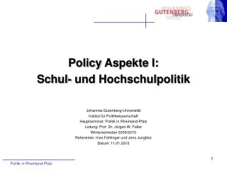 Policy  Aspekte I: Schul- und Hochschulpolitik Johannes Gutenberg-Universität