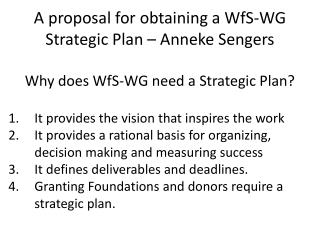 A proposal for obtaining a  WfS -WG  Strategic Plan – Anneke Sengers