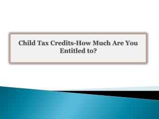 Child Tax Credits-How Much Are You Entitled to?