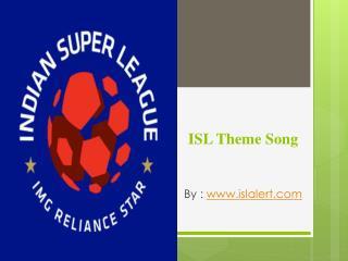 ISL Theme Song