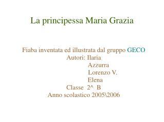 La principessa Maria Grazia
