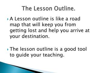 The Lesson Outline.