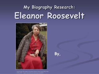 My Biography Research: Eleanor Roosevelt