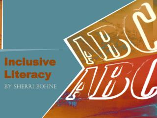 Inclusive Literacy