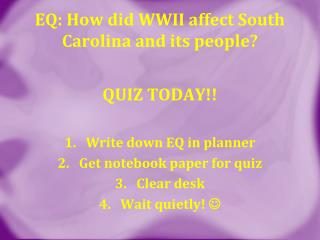 EQ: How did WWII affect South Carolina and its people?