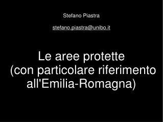 Le aree protette  (con particolare riferimento all'Emilia-Romagna)