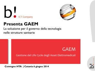 Presenta GAEM La soluzione per il governo della tecnologia  nelle strutture sanitarie