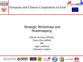 Strategic Workshops and Roadmapping Patricia Ho-Hune (ERCIM) Thierry Priol (INRIA) Wifi