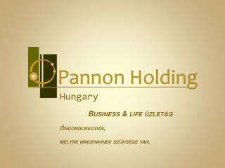 Hungary Business & life üzletág Öngondoskodás,  melyre mindenkinek szüksége van.