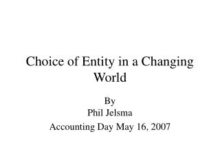 Choice of Entity in a Changing World