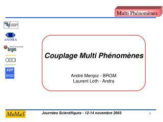 Couplage Multi Phénomènes André Menjoz - BRGM Laurent Loth - Andra