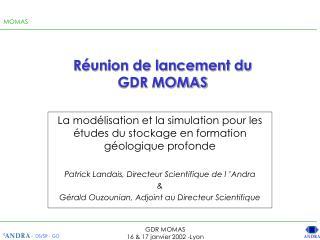 Réunion de lancement du GDR MOMAS