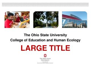 The Ohio State University College of Education and Human Ecology LARGE TITLE