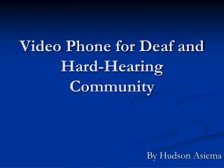Video Phone for Deaf and Hard-Hearing Community