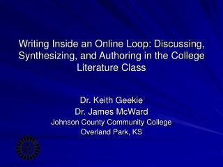 Dr. Keith Geekie Dr. James McWard Johnson County Community College Overland Park, KS