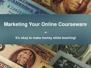 Marketing Your Online Courseware