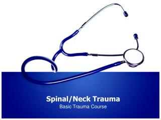 Spinal/Neck Trauma