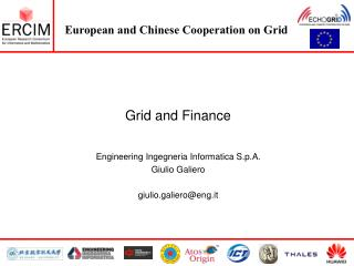 Grid and Finance Engineering Ingegneria Informatica S.p.A. Giulio Galiero giulio.galiero@eng.it