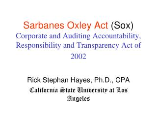 Sarbanes Oxley Act Sox Corporate and Auditing Accountability, Responsibility and Transparency Act of 2002