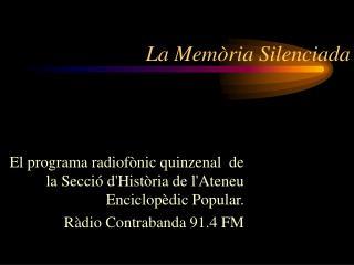 La Memòria Silenciada
