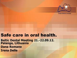 Safe care in oral health.