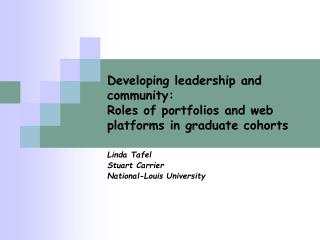 Developing leadership and community:   Roles of portfolios and web platforms in graduate cohorts
