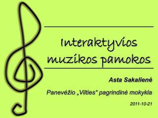 """Asta Sakalienė Panevėžio """"Vilties"""" pagrindinė mokykla 2011-10-21"""