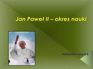 Jan Paweł II – okres nauki