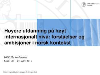 Høyere utdanning på høyt internasjonalt nivå: forståelser og ambisjoner i norsk kontekst