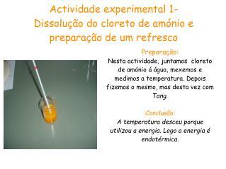 Actividade experimental 1- Dissolução do cloreto de amónio e preparação de um refresco