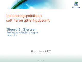 Sigurd E. Gjertsen,  stvedt AS