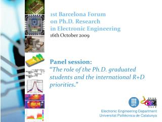 """Panel session: """" The role of the Ph.D. graduated students and the international R+D priorities ."""""""
