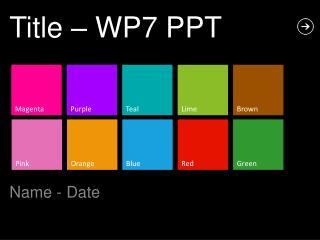 Title – WP7 PPT