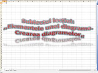 """Subiectul lecției: ,,Elementele unei  diagrame.  Crearea diagramelor"""""""