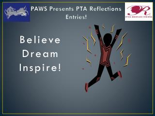 PAWS Presents PTA Reflections Entries!