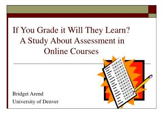 If You Grade it Will They Learn?  A Study About Assessment in Online Courses