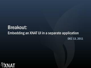 Breakout:  Embedding an XNAT UI in a separate application